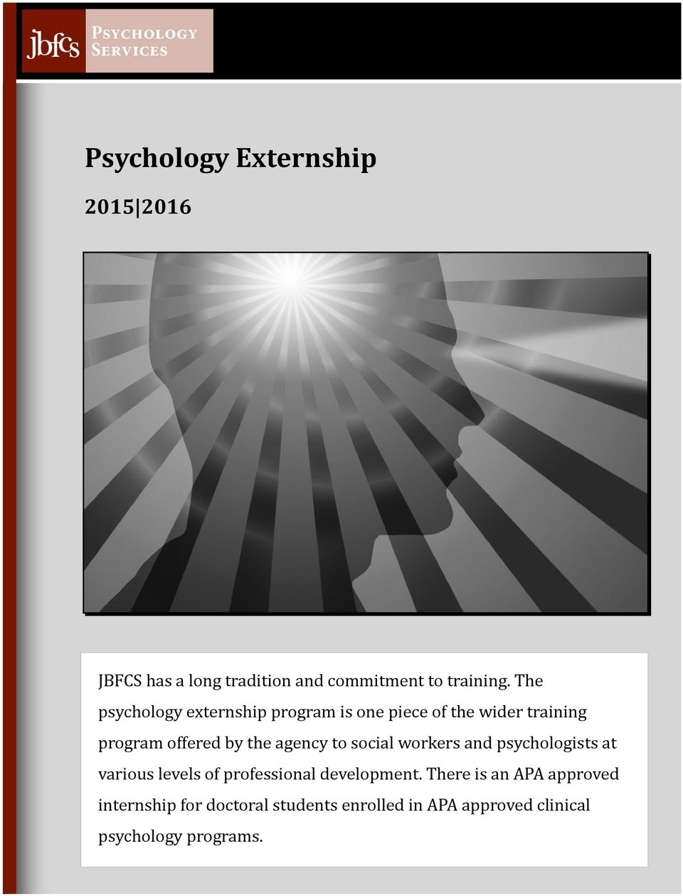 The psychology externship program is one piece of the wider training program offered by the agency