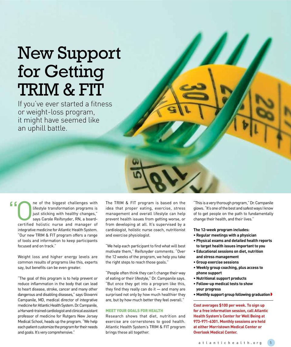 medicine for Atlantic Health System. Our new TRIM & FIT program offers a range of tools and information to keep participants focused and on track.