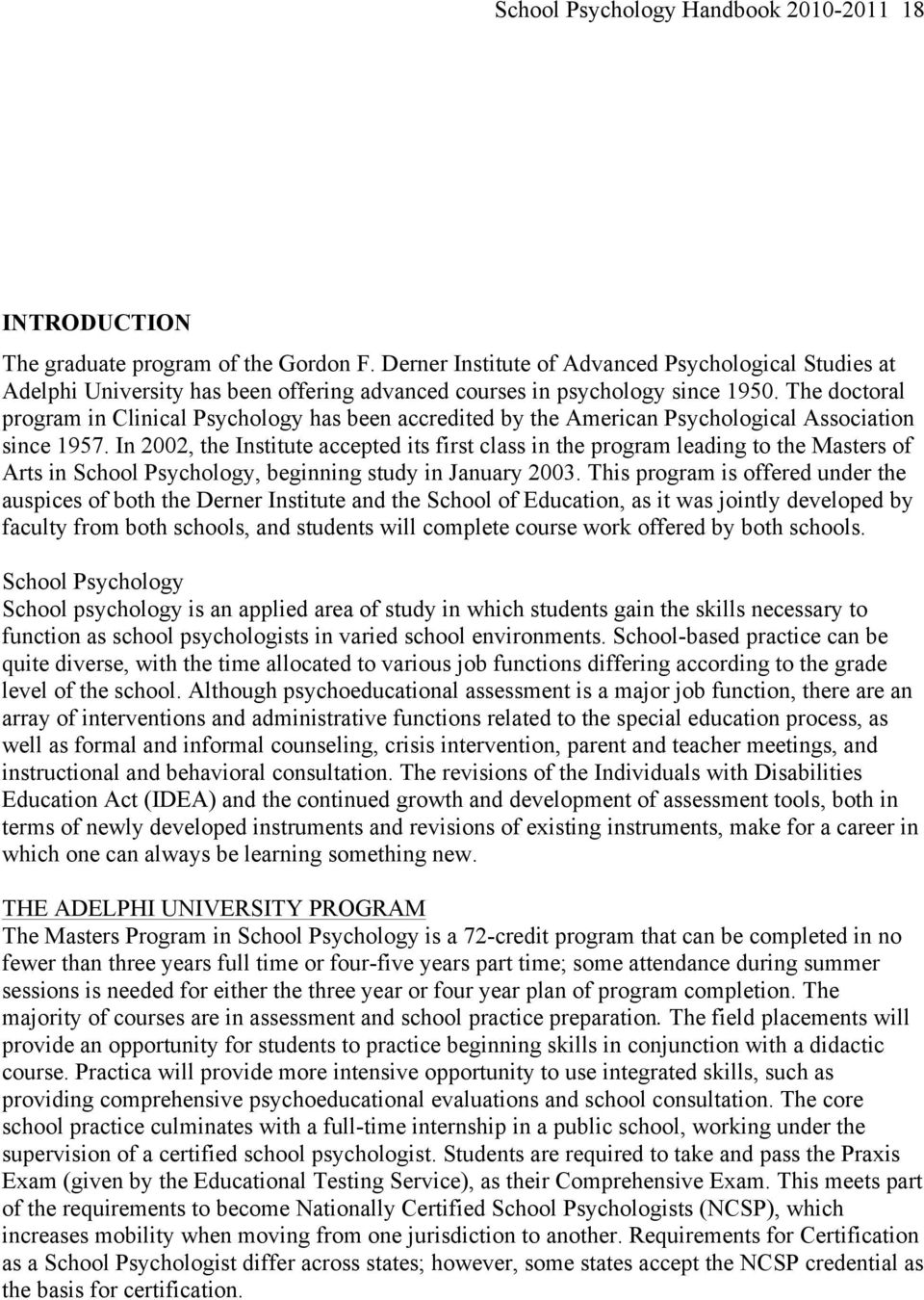 The doctoral program in Clinical Psychology has been accredited by the American Psychological Association since 1957.