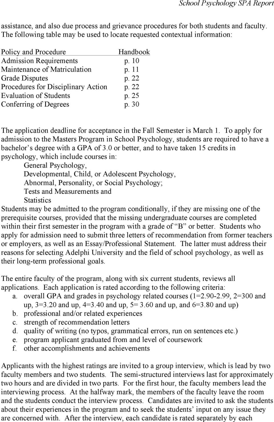 22 Procedures for Disciplinary Action p. 22 Evaluation of Students p. 25 Conferring of Degrees p. 30 The application deadline for acceptance in the Fall Semester is March 1.