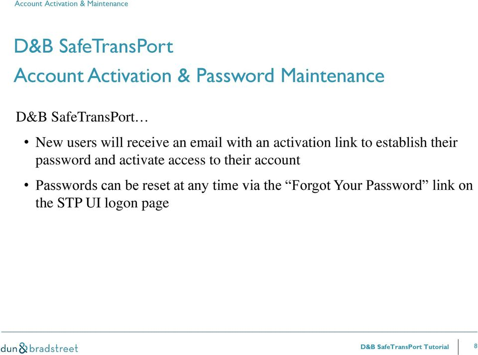 password and activate access to their account Passwords can be reset at