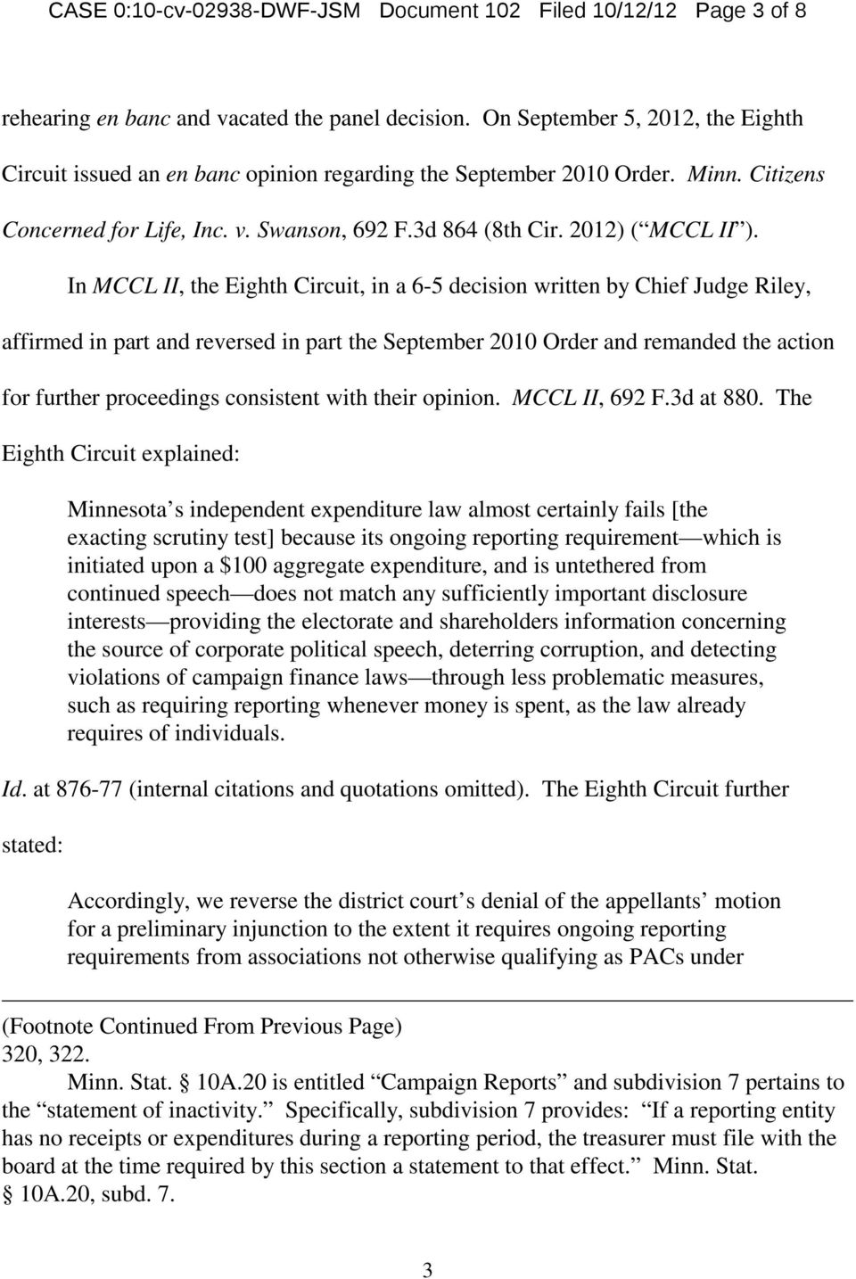 In MCCL II, the Eighth Circuit, in a 6-5 decision written by Chief Judge Riley, affirmed in part and reversed in part the September 2010 Order and remanded the action for further proceedings