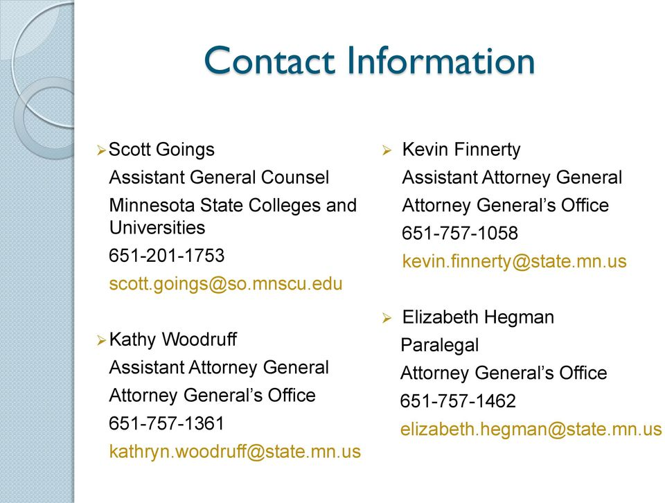 edu Kathy Woodruff Assistant Attorney General Attorney General s Office 651-757-1361 kathryn.woodruff@state.mn.