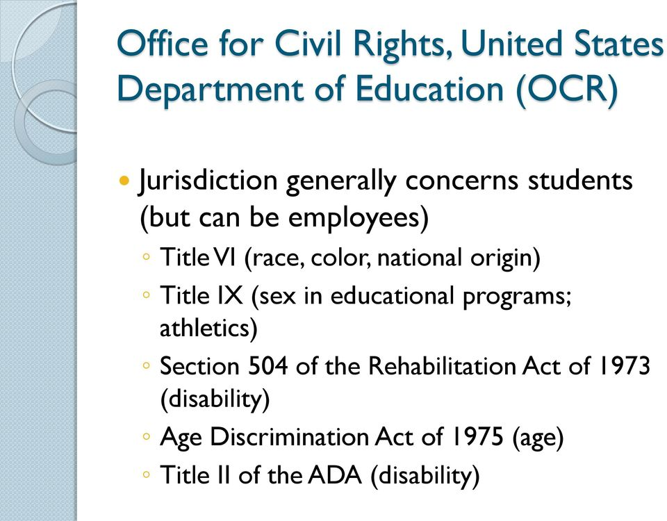 origin) Title IX (sex in educational programs; athletics) Section 504 of the
