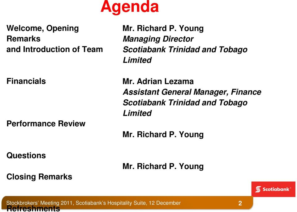 Young Managing Director Scotiabank Trinidad and Tobago Limited Mr.