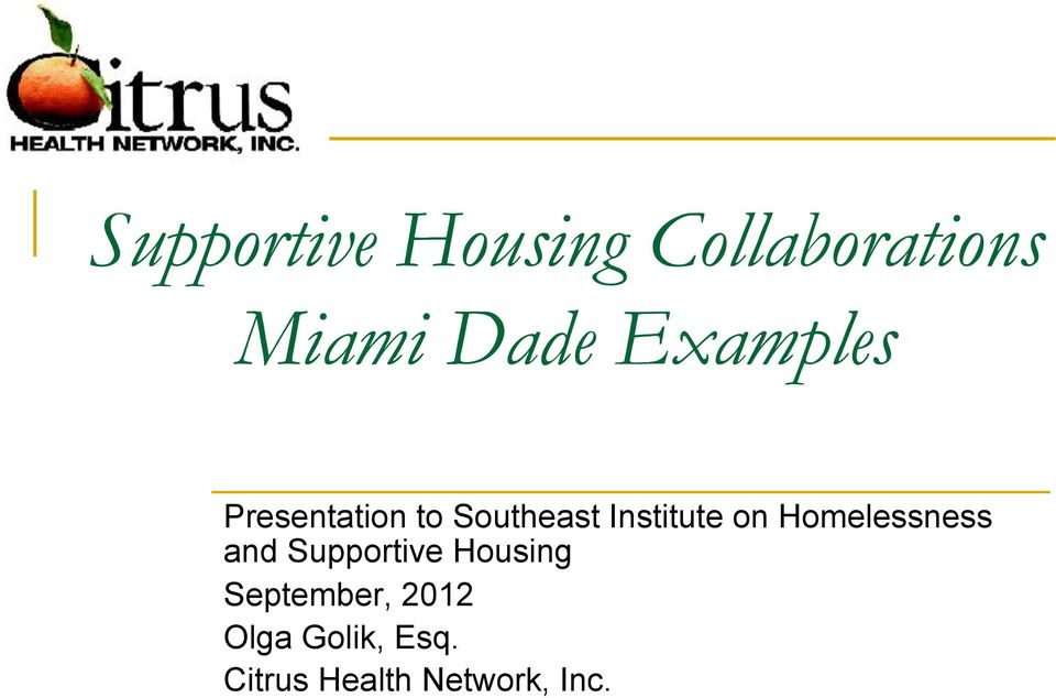 Homelessness and Supportive Housing September,