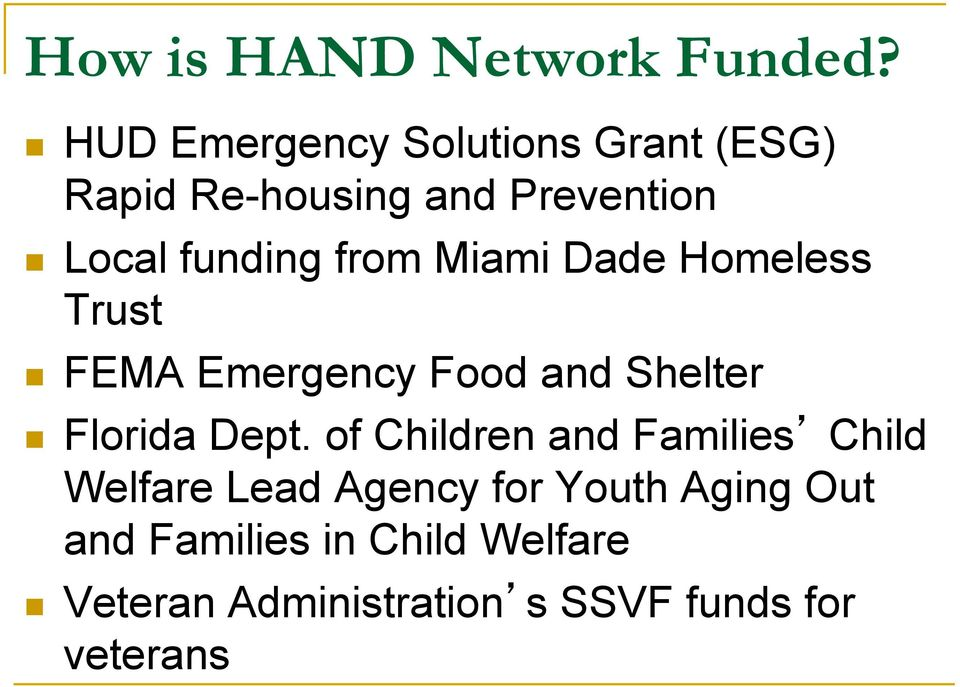 from Miami Dade Homeless Trust FEMA Emergency Food and Shelter Florida Dept.