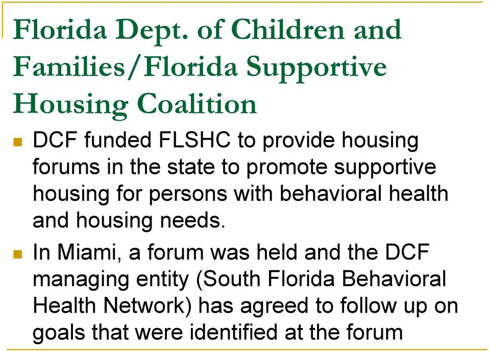 housing forums in the state to promote supportive housing for persons with behavioral health