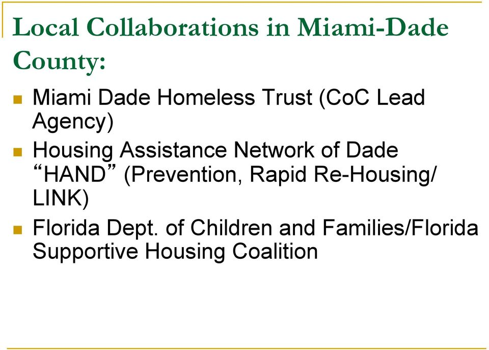 of Dade HAND (Prevention, Rapid Re-Housing/ LINK) Florida