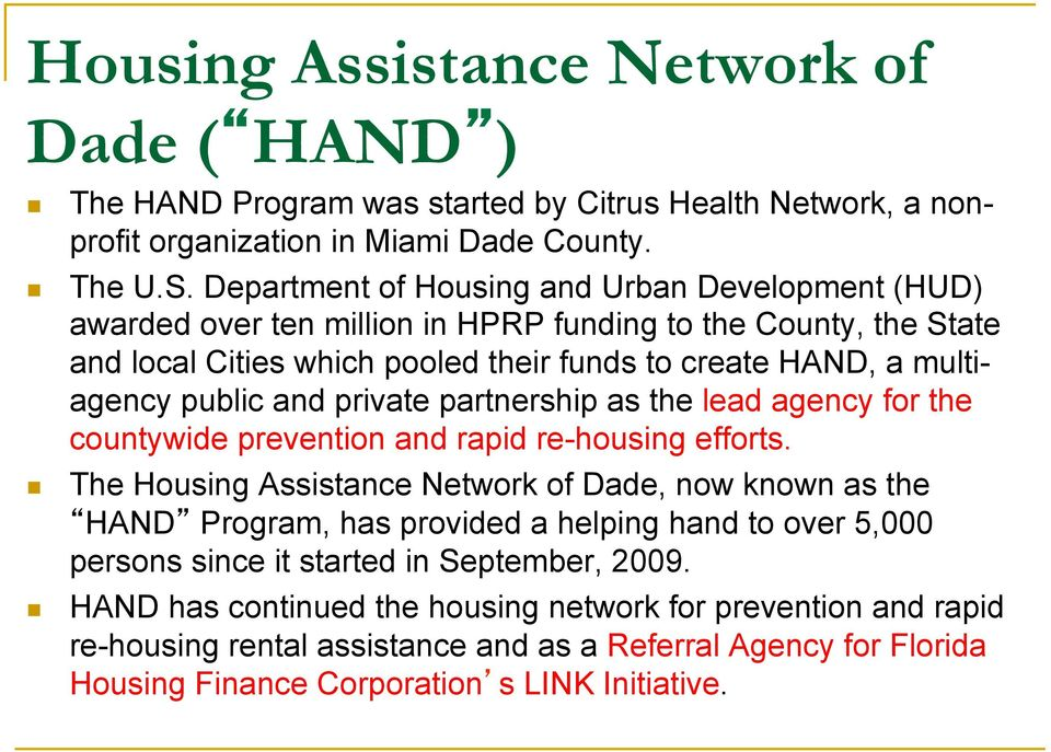 and private partnership as the lead agency for the countywide prevention and rapid re-housing efforts.