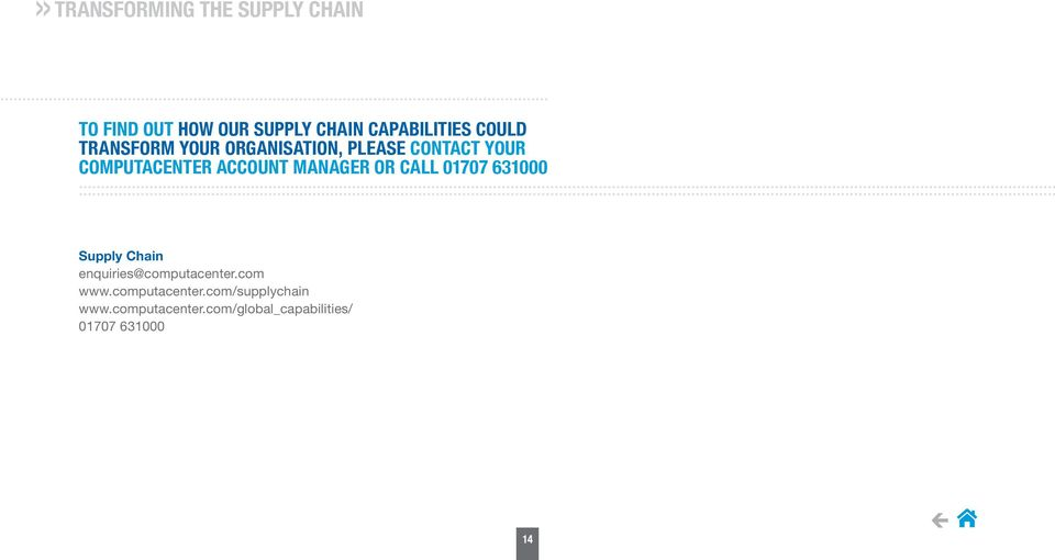 01707 631000 Supply Chain enquiries@computacenter.com www.computacenter.com/supplychain www.
