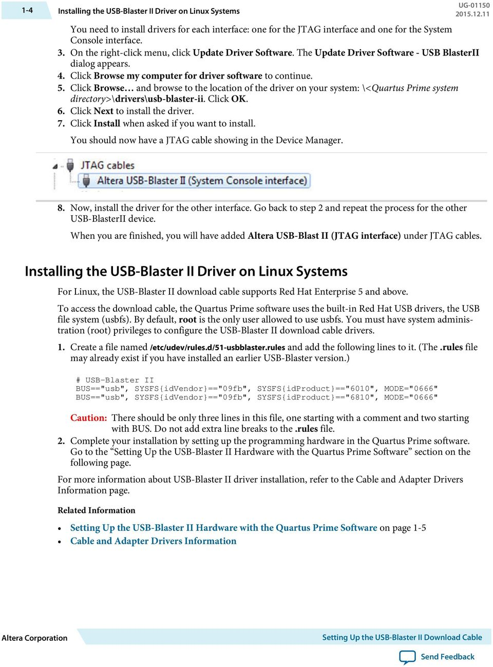 Click Browse and browse to the location of the driver on your system: \<Quartus Prime system directory>\drivers\usb-blaster-ii. Click OK. 6. Click Next to install the driver. 7.