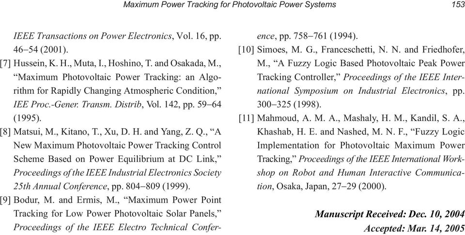 and Yang, Z. Q., A New Maximum Photovoltaic Power Tracking Control Scheme Based on Power Equilibrium at DC Link, Proceedings of the IEEE Industrial Electronics Society 25th Annual Conference, pp.