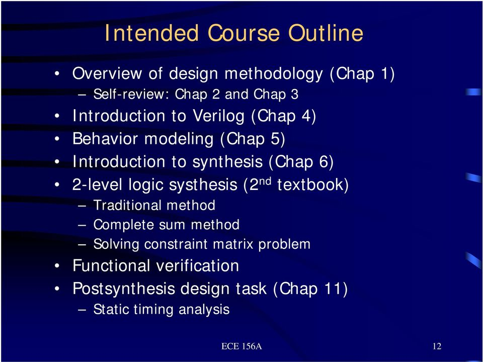 2-level logic systhesis (2 nd textbook) Traditional method Complete sum method Solving constraint