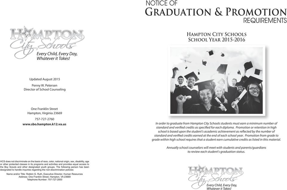 us In order to graduate from Hampton City Schools students must earn a minimum number of standard and verified credits as specified for each diploma.