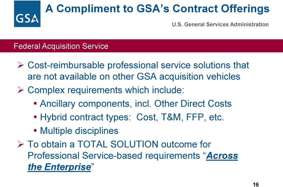 components, incl. Other Direct Costs Hybrid contract types: Cost, T&M, FFP, etc.