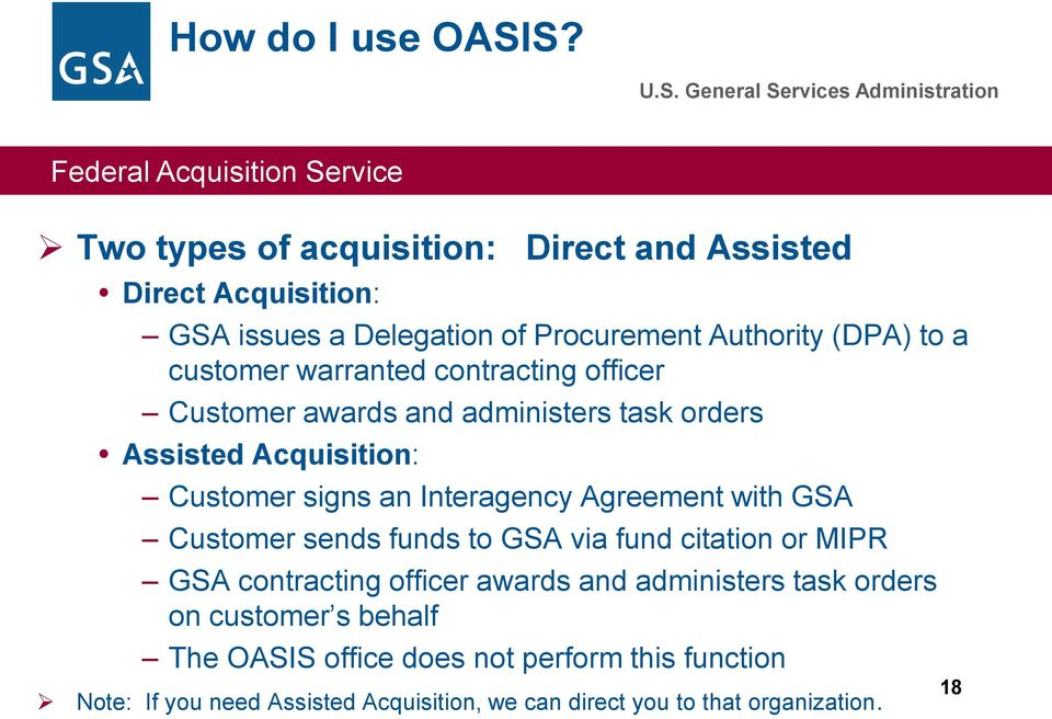 warranted contracting officer Customer awards and administers task orders Assisted Acquisition: Customer signs an Interagency Agreement with