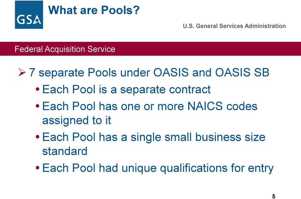 separate contract Each Pool has one or more NAICS codes