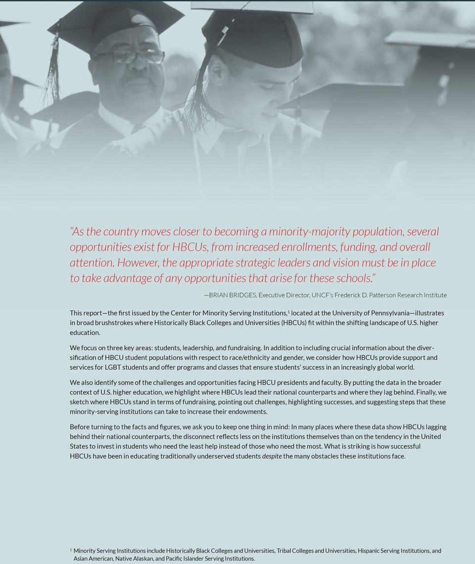 Patterson Research institute This report the first issued by the Center for Minority Serving Institutions,1 located at the University of Pennsylvania illustrates in broad brushstrokes where