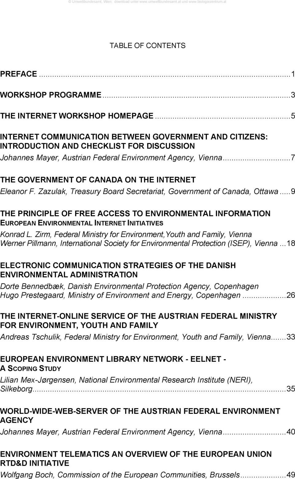 ..7 THE GOVERNMENT OF CANADA ON THE INTERNET Eleanor F. Zazulak, Treasury Board Secretariat, Government of Canada, Ottawa.