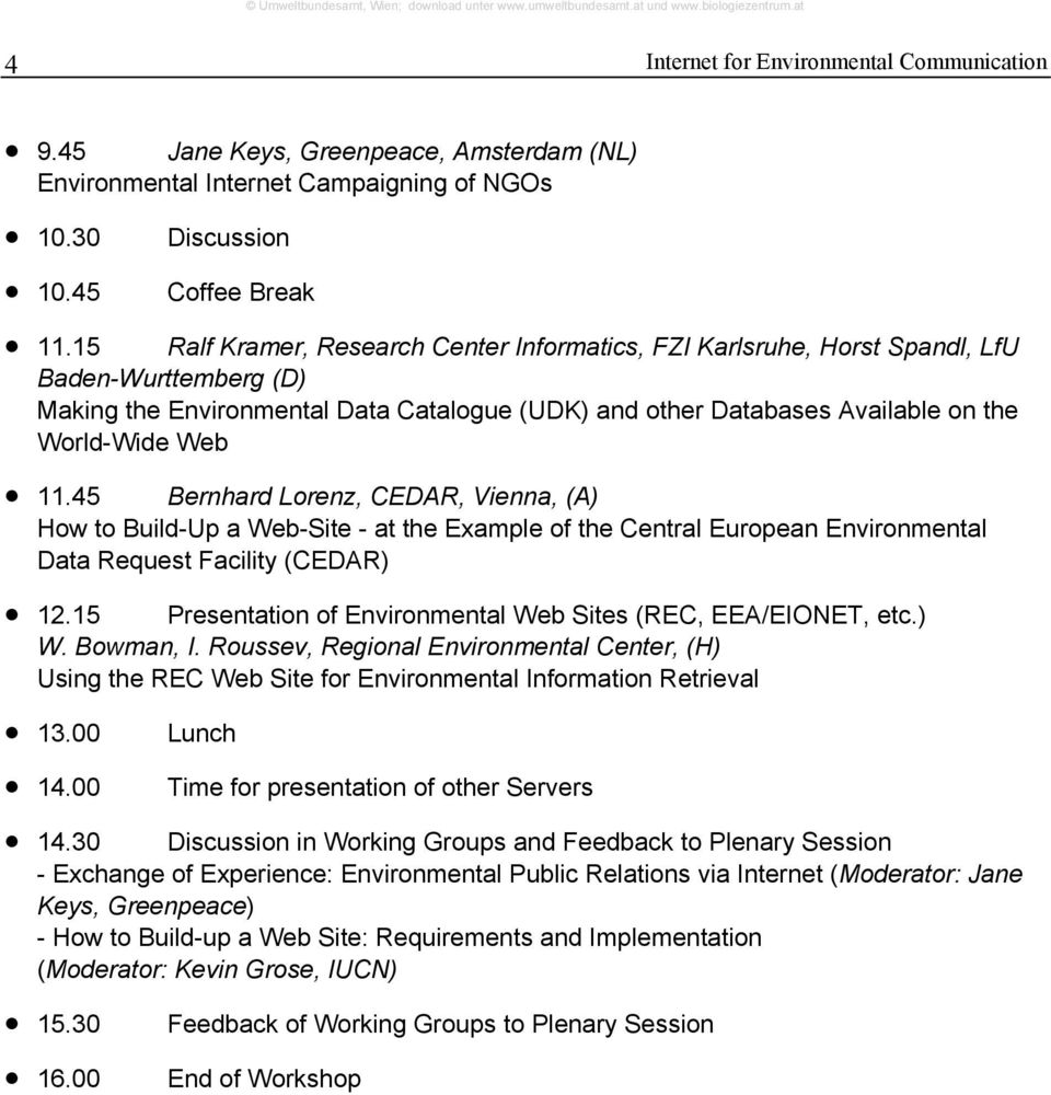 11.45 Bernhard Lorenz, CEDAR, Vienna, (A) How to Build-Up a Web-Site - at the Example of the Central European Environmental Data Request Facility (CEDAR) 12.