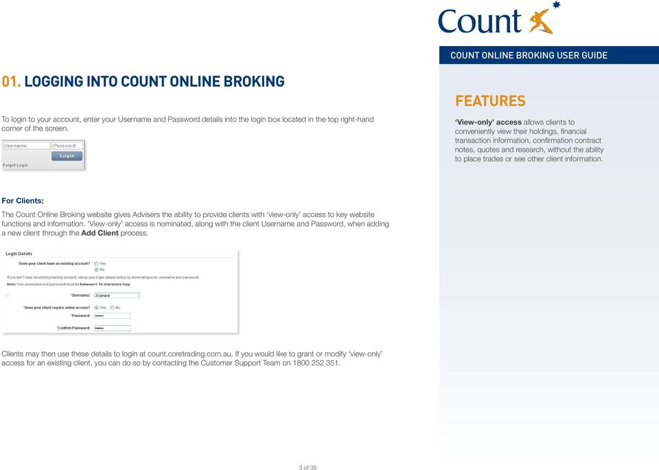 other client information. For Clients: The Count Online Broking website gives Advisers the ability to provide clients with view-only access to key website functions and information.