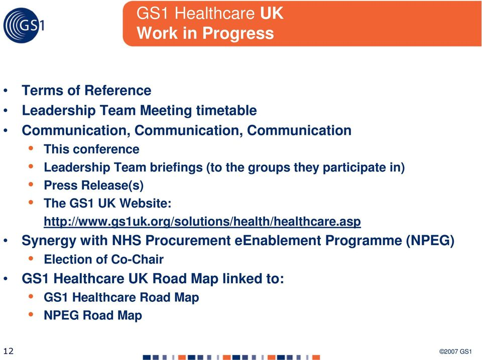 Release(s) The GS1 UK Website: http://www.gs1uk.org/solutions/health/healthcare.
