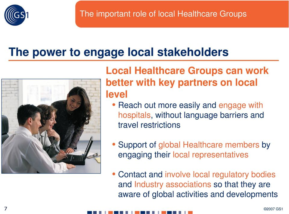 barriers and travel restrictions Support of global Healthcare members by engaging their local representatives