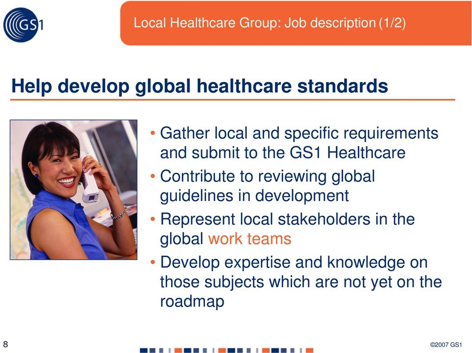 reviewing global guidelines in development Represent local stakeholders in the global