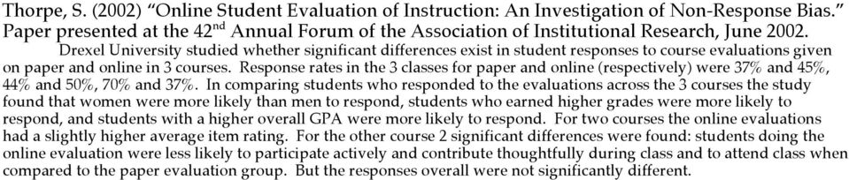 Response rates in the 3 classes for paper and online (respectively) were 37% and 45%, 44% and 50%, 70% and 37%.
