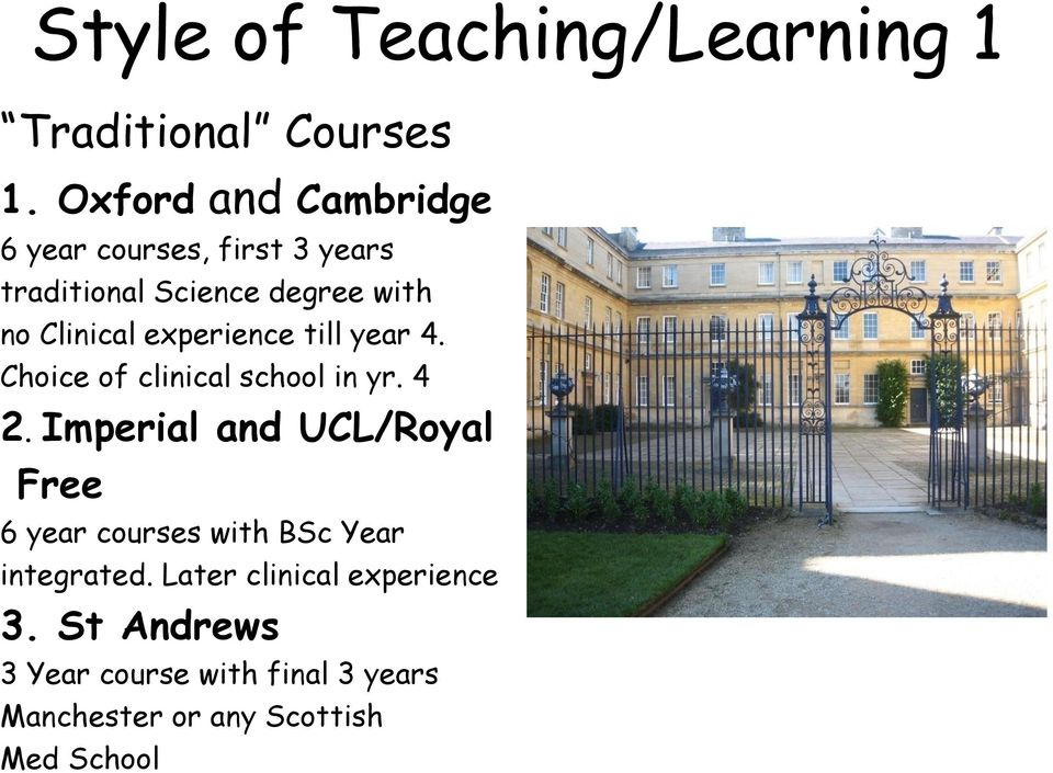 experience till year 4. Choice of clinical school in yr. 4 2.