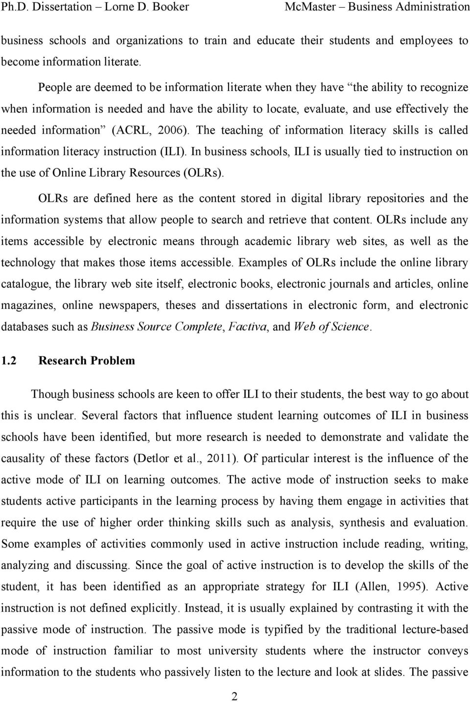 (ACRL, 2006). The teaching of information literacy skills is called information literacy instruction (ILI).