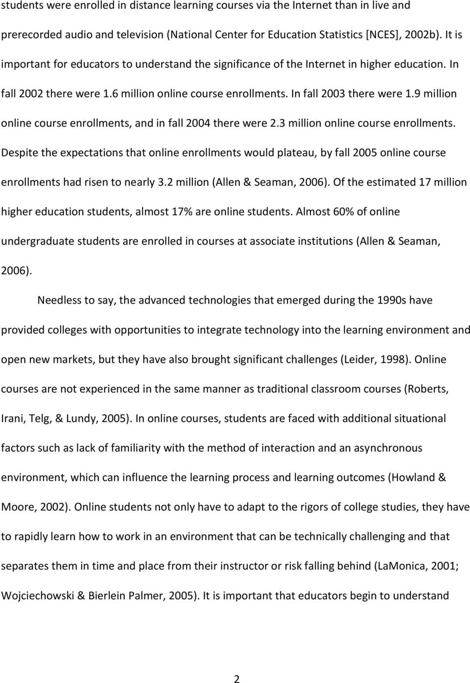 9 million online course enrollments, and in fall 2004 there were 2.3 million online course enrollments.