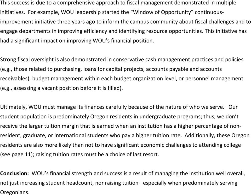 improving efficiency and identifying resource opportunities. This initiative has had a significant impact on improving WOU s financial position.