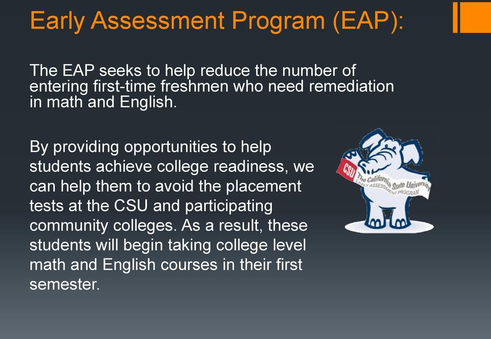 By providing opportunities to help students achieve college readiness, we can help them to avoid the