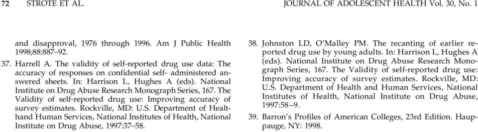 National Institute on Drug Abuse Research Monograph Series, 167. The Validity of self-reported drug use: Improving accuracy of survey estimates. Rockville, MD: U.S. Department of Healthand Human Services, National Institutes of Health, National Institute on Drug Abuse, 1997:37 58.
