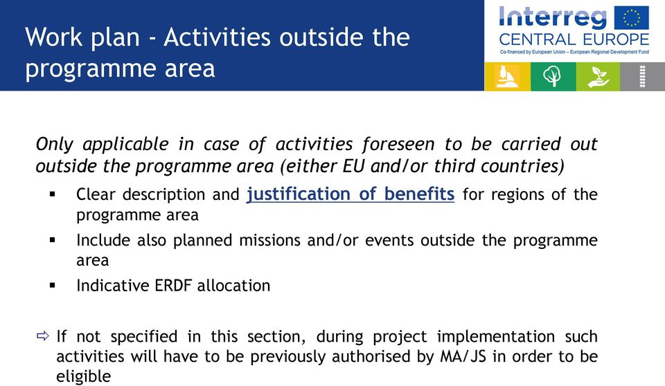 area Include also planned missions and/or events outside the programme area Indicative ERDF allocation If not specified in