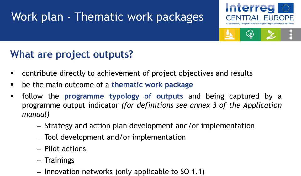 the programme typology of outputs and being captured by a programme output indicator (for definitions see annex 3 of the