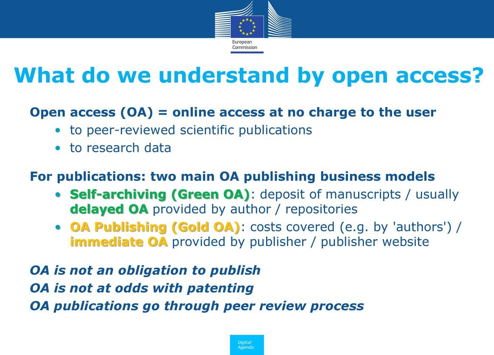 two main OA publishing business models Self-archiving (Green OA): deposit of manuscripts / usually delayed OA provided by author /