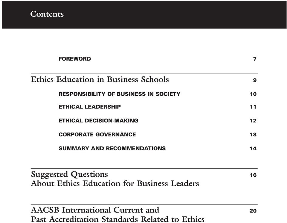SUMMARY AND RECOMMENDATIONS 14 Suggested Questions 16 About Ethics Education for
