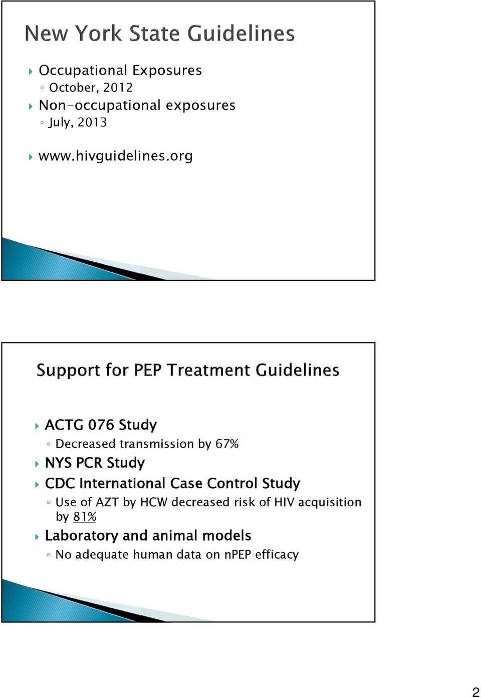 org ACTG 076 Study Decreased transmission by 67% NYS PCR Study CDC International