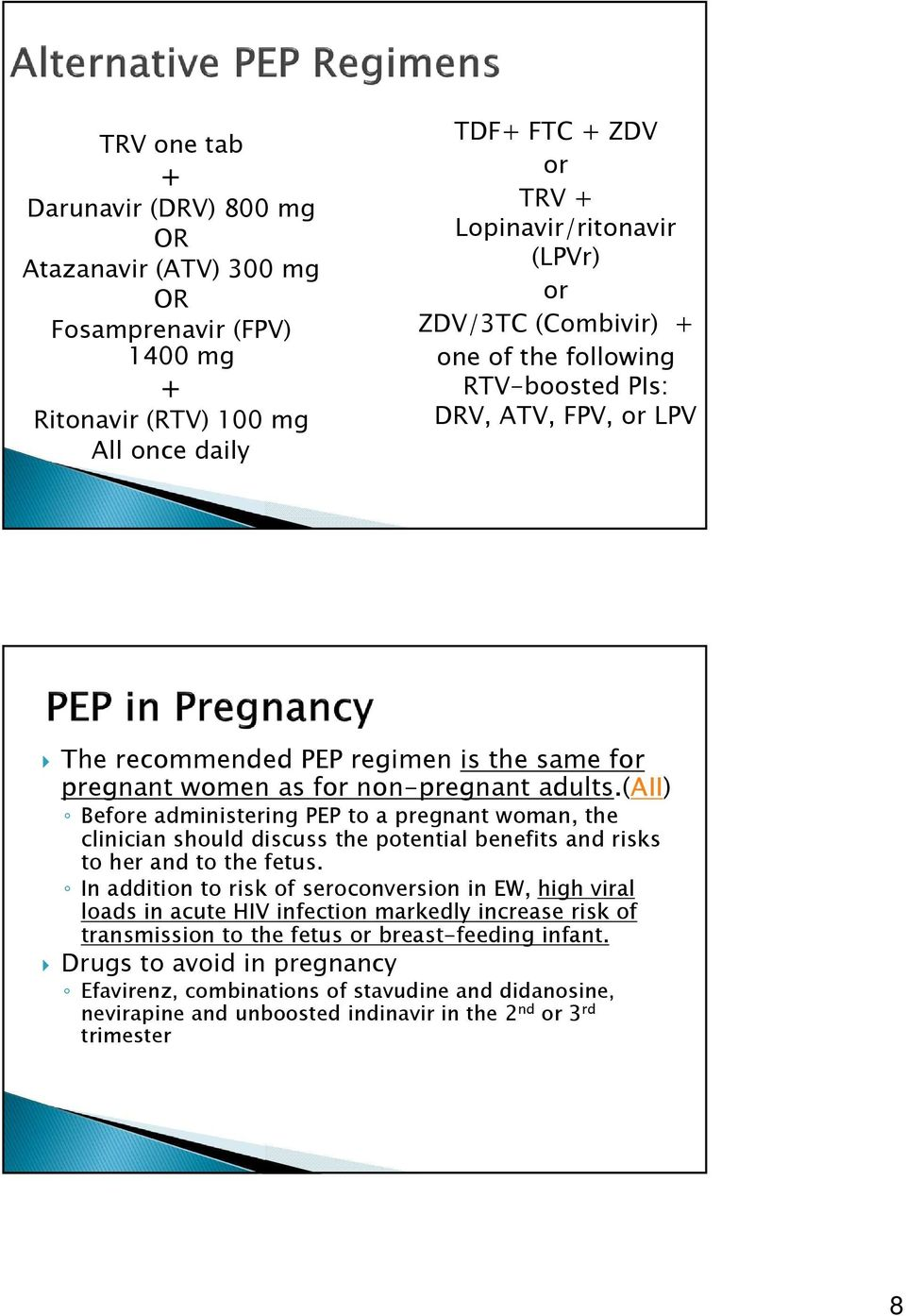 (aii) Before administering PEP to a pregnant woman, the clinician should discuss the potential benefits and risks to her and to the fetus.