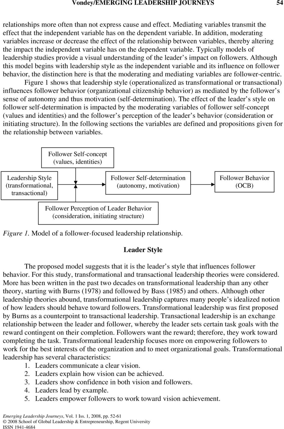 Typically models of leadership studies provide a visual understanding of the leader s impact on followers.