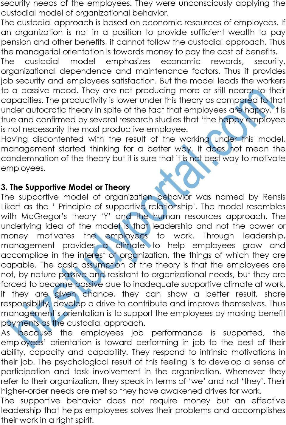 Thus the managerial orientation is towards money to pay the cost of benefits. The custodial model emphasizes economic rewards, security, organizational dependence and maintenance factors.
