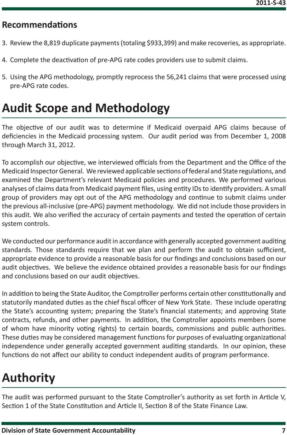 Audit Scope and Methodology The objective of our audit was to determine if Medicaid overpaid APG claims because of deficiencies in the Medicaid processing system.