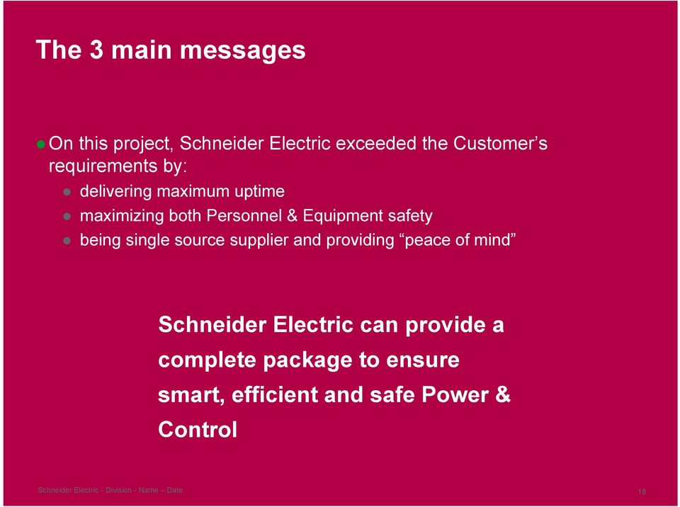 source supplier and providing peace of mind Schneider Electric can provide a complete