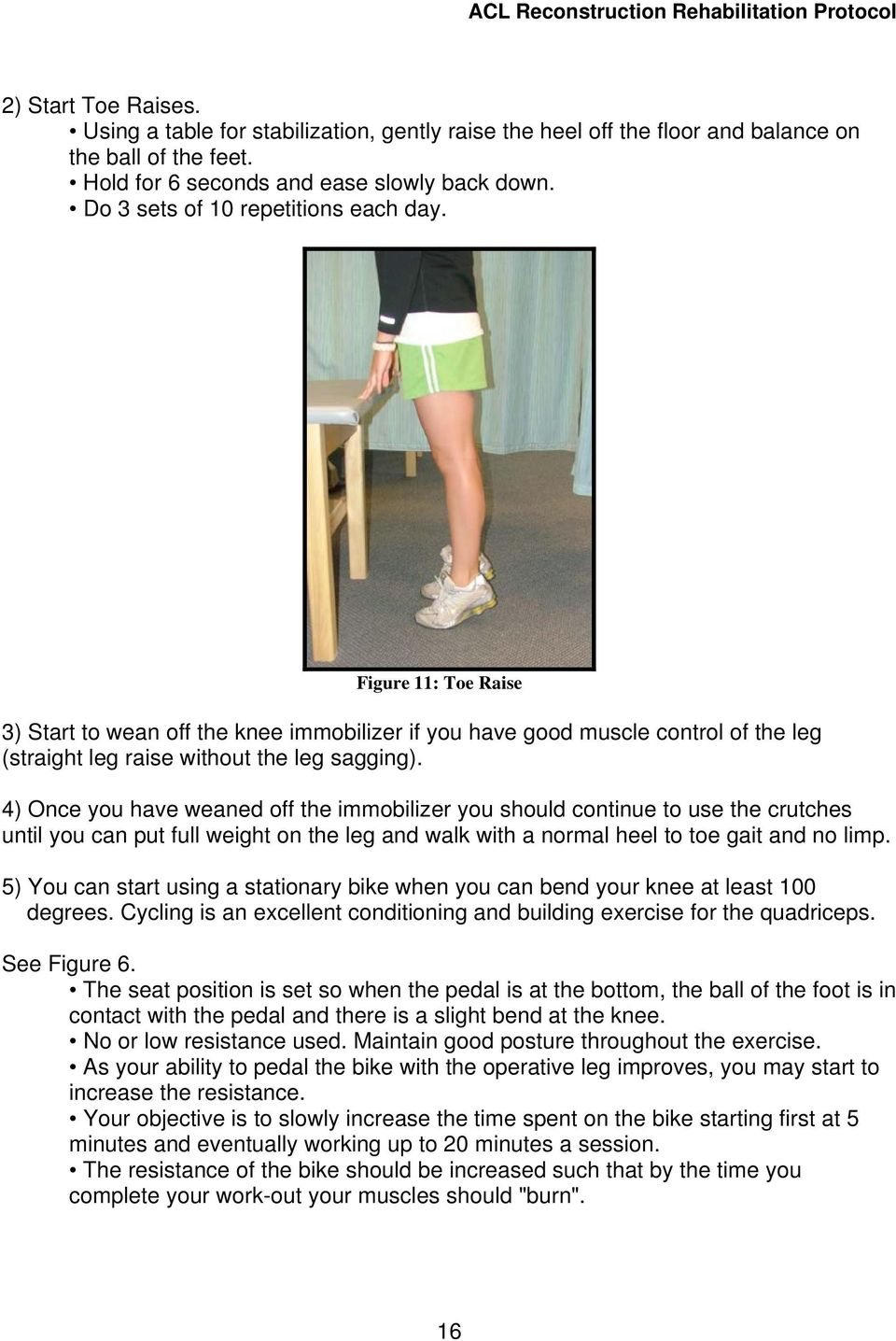 Figure 11: Toe Raise 3) Start to wean off the knee immobilizer if you have good muscle control of the leg (straight leg raise without the leg sagging).