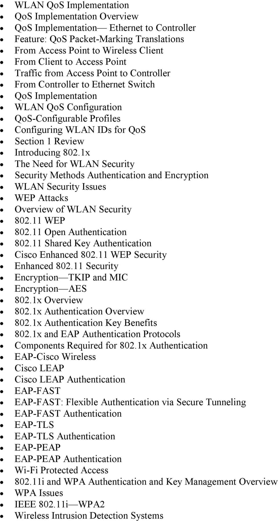 Introducing 802.1x The Need for WLAN Security Security Methods Authentication and Encryption WLAN Security Issues WEP Attacks Overview of WLAN Security 802.11 WEP 802.11 Open Authentication 802.