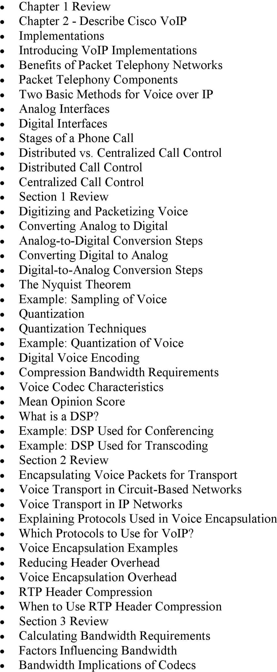 Centralized Call Control Distributed Call Control Centralized Call Control Section 1 Review Digitizing and Packetizing Voice Converting Analog to Digital Analog to Digital Conversion Steps Converting