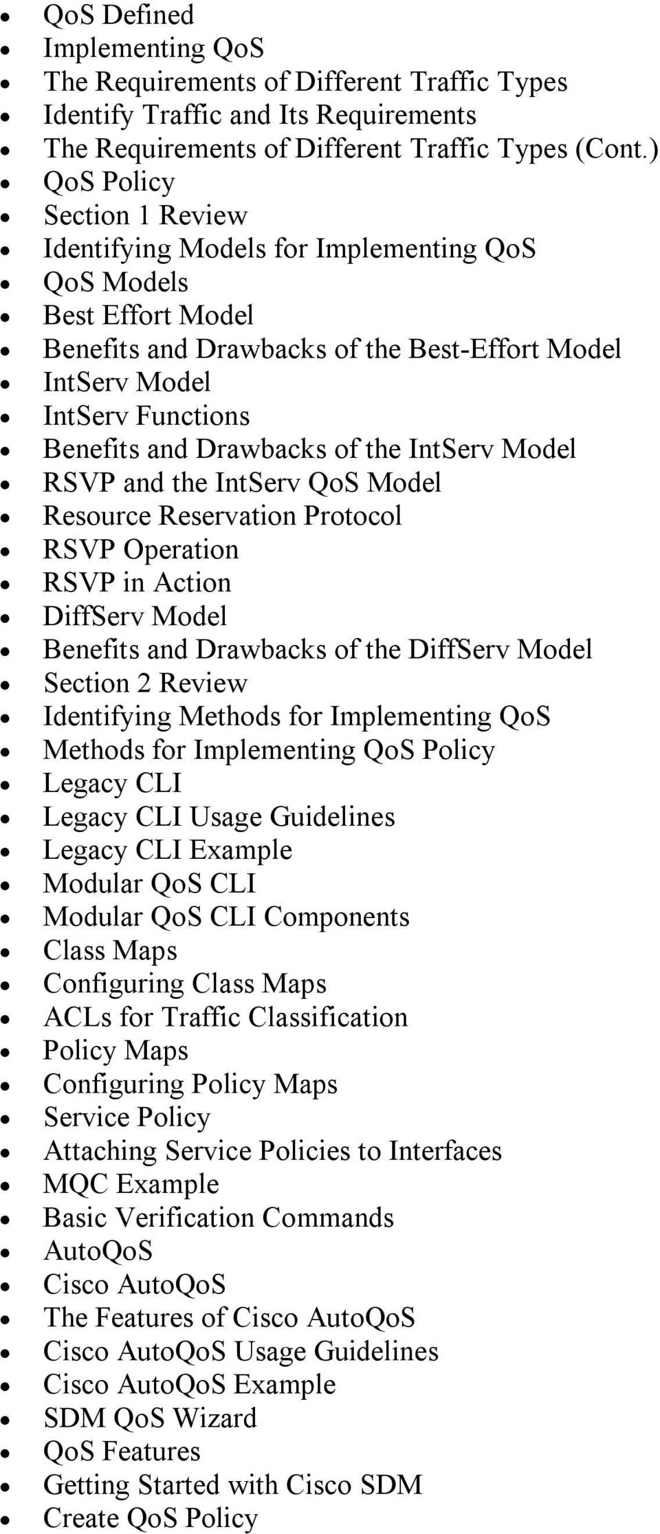 Drawbacks of the IntServ Model RSVP and the IntServ QoS Model Resource Reservation Protocol RSVP Operation RSVP in Action DiffServ Model Benefits and Drawbacks of the DiffServ Model Section 2 Review